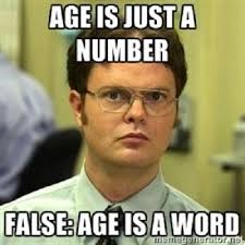 Just Meme - age is just a number false age is a word meme boomsbeat