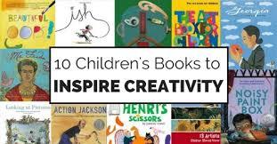 10 Children S Books That Inspire Creativity In 10 Children S Books That Inspire Creativity In