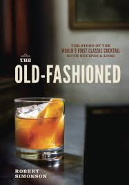 fashioned photo albums the fashioned the story of the world s classic cocktail