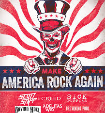 make america rock again scott stapp sick puppies drowning pool