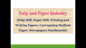 picture and writing paper pulp and paper industry pulp mill paper mill printing and pulp and paper industry pulp mill paper mill printing and writing papers