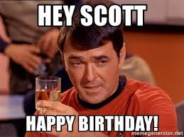 Scotty Meme - hey scott happy birthday star trek scotty meme generator