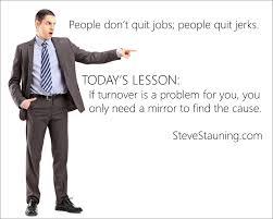 I Quit Meme - steve s memes people don t quit jobs they quit jerks steve