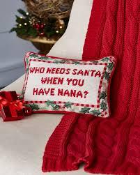 who needs santa when you nana needlepoint pillow