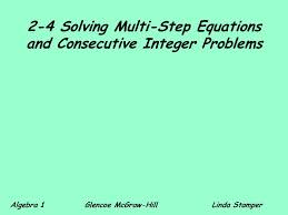 2 4 solving multi step equations and consecutive integer problems
