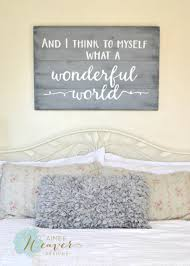 Diy Home Decor Signs by What A Wonderful World Sign Wood Signs And Woods
