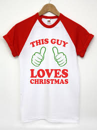 this guy loves christmas t shirt funny xmas gift idea for him top
