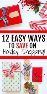 12 easy ways to save on holiday shopping christmas shopping