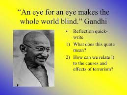 An Eye For An Eye Will Make The World Blind Ppt What Is Terrorism Acrostic Powerpoint Presentation Id 1103989