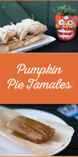 pumpkin pie tamales recipe tamales dia de and pumpkin pies