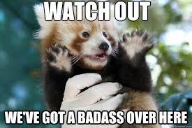 Badass Meme - watch out we ve got a badass over here meme boomsbeat