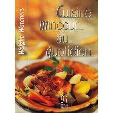 livre cuisine minceur minceur au quotidien de weight watchers format beau livre livre