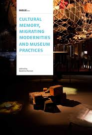 cultural memory migrating modernities and museum practices by