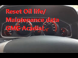 gmc acadia check engine light how to reset engine oil life on a 2012 2016 gmc acadia youtube