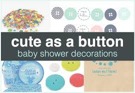 as a button baby shower decorations as a button baby shower decorations shower that baby