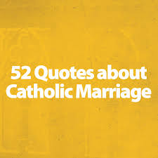 quotes about and marriage catholic marriage quotes jbg jpg