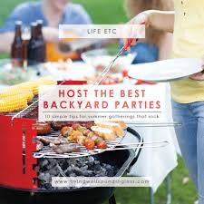 host the best backyard parties 10 smart summer party tips