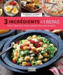 3 cuisine gourmande 3 ingrédients 1 repas librairie gourmandelibrairie gourmande