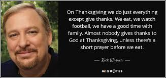 rick warren quote on thanksgiving we do just everything except