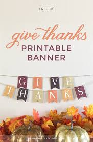 printable thanksgiving decorations give thanks banner free printable u2022 259 west