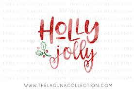 holly jolly svg christmas svg mistletoe by the laguna collection