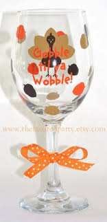 thanksgiving wine glass gobble til ya wobble by thefavoredparty