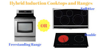 Best Brand Induction Cooktop 3 Best Hybrid Induction Cooktops And 1 Freestanding Range With Demo U2022