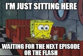Just Sitting Here Meme - meme maker im just sitting here waiting for the next episode or