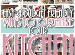 cheap kitchen organization ideas easy budget friendly ways to organize your kitchen tips
