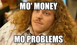 Money Problems Meme - mo money mo problems blake quickmeme