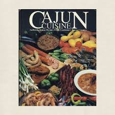cajun cuisine cajun cuisine cookbook louisiana s bayou country cookbook