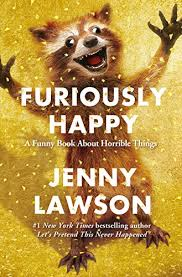 furiously happy a book about horrible things