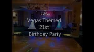 las vegas themed birthday party slideshow youtube