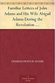 amazon com the letters of john and abigail adams ebook john