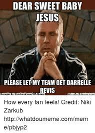 Darrell Meme - dear sweet baby jesus please let my team get darrelle revis