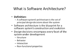 Architectural Design Of A System Basic Concepts Of Software Architecture What Is Software