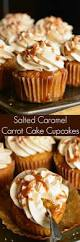salted caramel carrot cake cupcakes recipe moist carrot cakes