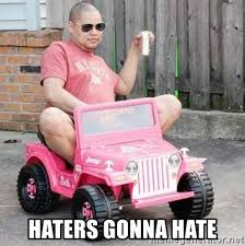 Haters Gonna Hate Meme Generator - haters gonna hate gay jeep meme generator