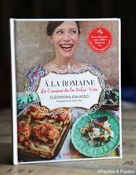 livre de cuisine italienne a la romaine la cuisine de la dolce vita d eleonora galasso