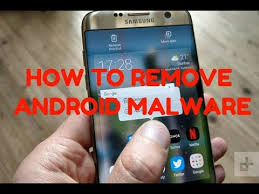 android malware removal how to remove android malware