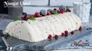 recette amour de cuisine recette de nougat glacé facile et rapide par soulef amour de cuisine