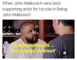 Dj Khaled Memes - john malkovich played yourself dj khaled know your meme