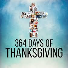 364 days of thanksgiving overwhelming gratitude our savior
