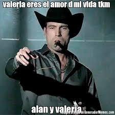 Valeria Meme - valeria eres el amor d mi vida tkm alan y valeria meme de aurelio