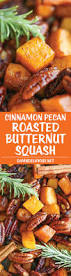 easy vegan thanksgiving recipes cinnamon pecan roasted butternut squash recipe cinnamon pecans