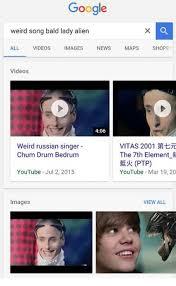 Russian Song Meme - google weird song bald lady alien all videos mages news maps shopp