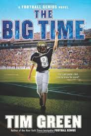 When The Biggest Annual Football Game Comes To Town The Big Time Football Genius 4 By Tim Green