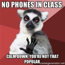 Meme Cell Phone - assessing what we haven t taught cell phone expectations in the