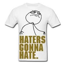 Tshirt Meme - generationy haters gonna hate rage comics fuckf ck yeah guy