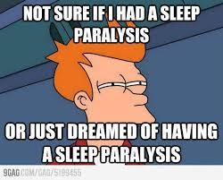 Sleep Paralysis Meme - sleep paralysis sleep paralysis meme and humor